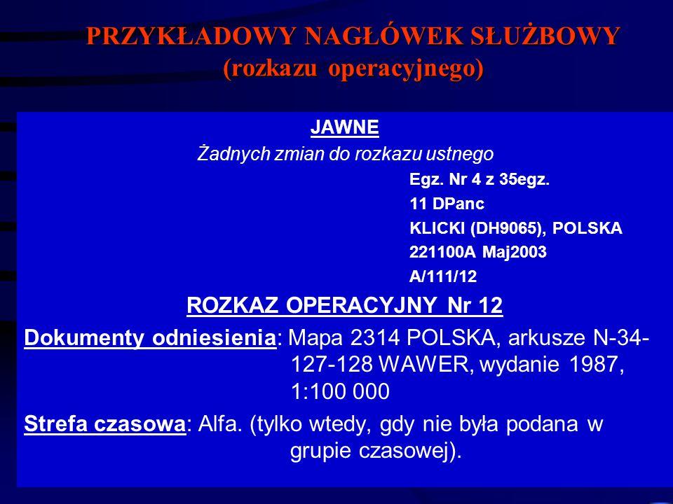 JAWNE Żadnych zmian do rozkazu ustnego Egz. Nr 4 z 35egz. 11 DPanc KLICKI (DH9065), POLSKA 221100A Maj2003 A/111/12 ROZKAZ OPERACYJNY Nr 12 Dokumenty