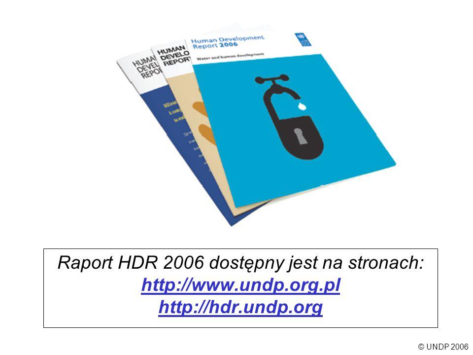 Raport HDR 2006 dostępny jest na stronach: http://www.undp.org.pl http://hdr.undp.org http://www.undp.org.pl http://hdr.undp.org © UNDP 2006