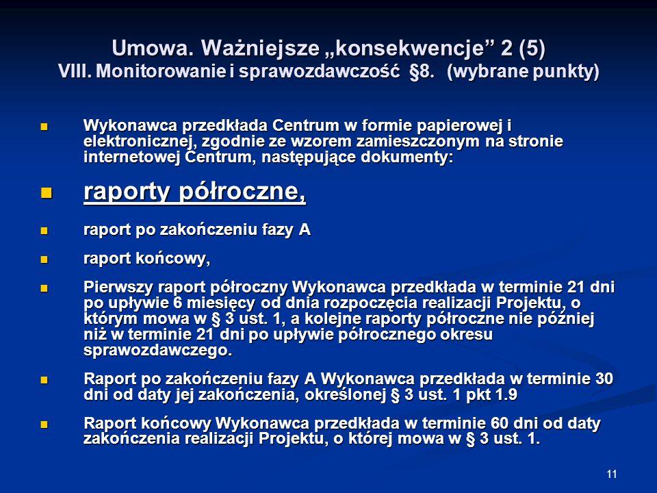 """11 Umowa. Ważniejsze """"konsekwencje 2 (5) VIII. Monitorowanie i sprawozdawczość §8."""