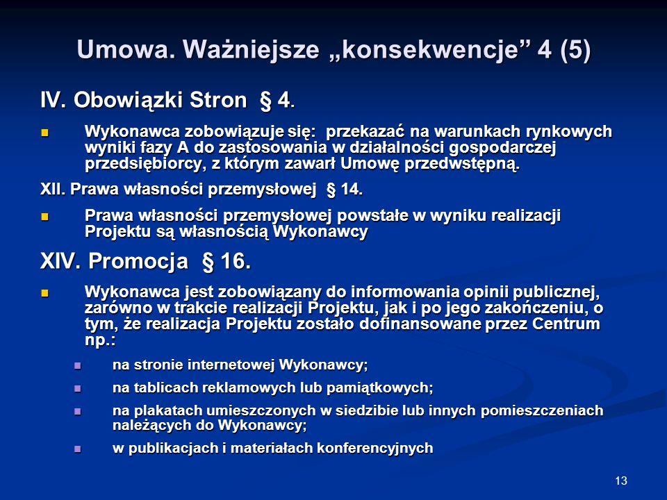 """13 Umowa. Ważniejsze """"konsekwencje 4 (5) IV. Obowiązki Stron § 4."""
