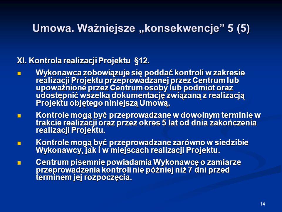 """14 Umowa. Ważniejsze """"konsekwencje 5 (5) XI. Kontrola realizacji Projektu §12."""