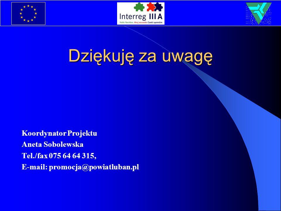 Dziękuję za uwagę Koordynator Projektu Aneta Sobolewska Tel./fax 075 64 64 315, E-mail: promocja@powiatluban.pl