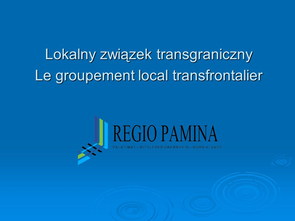 Lokalny związek transgraniczny Le groupement local transfrontalier