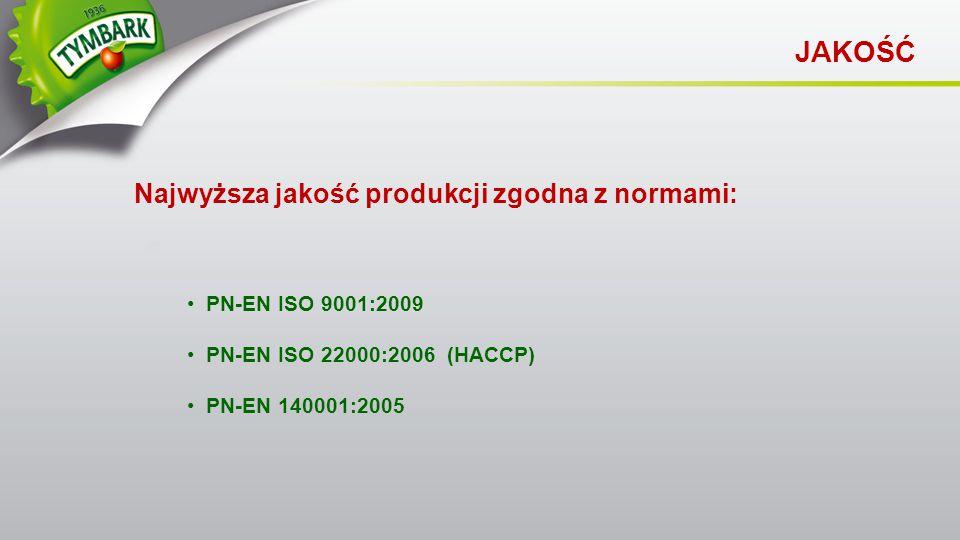 Najwyższa jakość produkcji zgodna z normami: JAKOŚĆ PN-EN ISO 9001:2009 PN-EN ISO 22000:2006 (HACCP) PN-EN 140001:2005