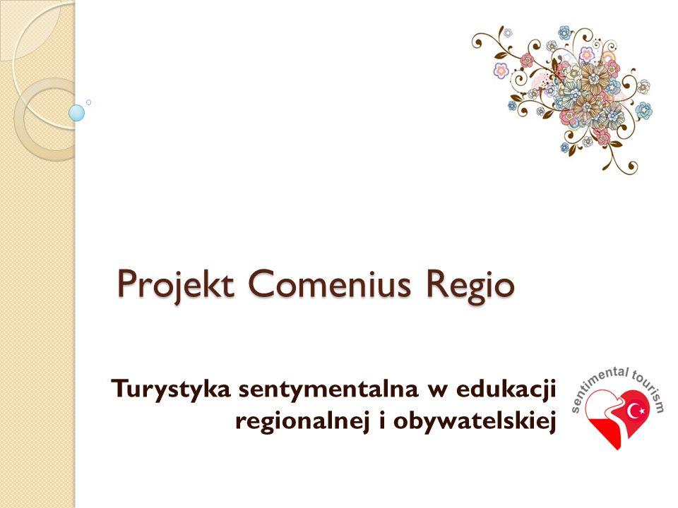Projekt Comenius Regio Turystyka sentymentalna w edukacji regionalnej i obywatelskiej
