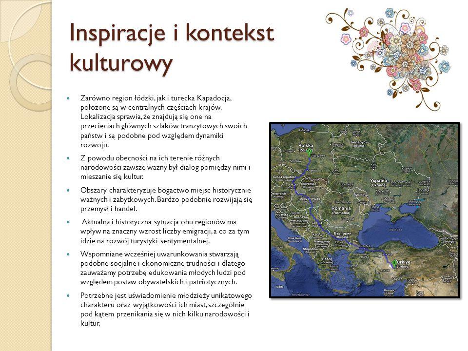 Inspiracje i kontekst kulturowy Zarówno region łódzki, jak i turecka Kapadocja, położone są w centralnych częściach krajów. Lokalizacja sprawia, że zn