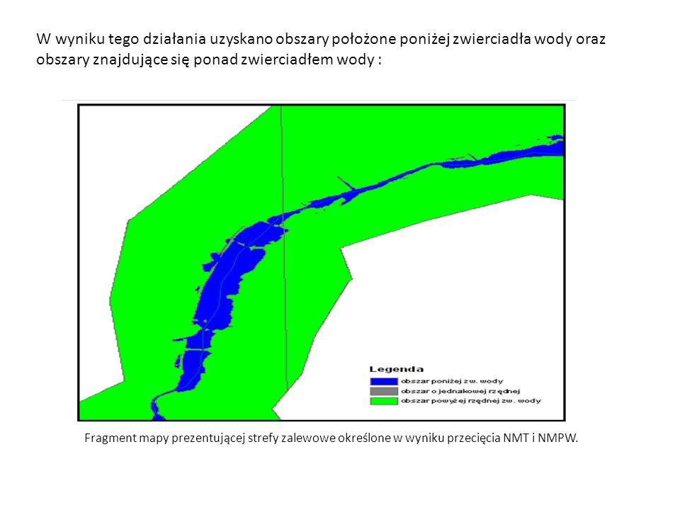 W wyniku tego działania uzyskano obszary położone poniżej zwierciadła wody oraz obszary znajdujące się ponad zwierciadłem wody : Fragment mapy prezent