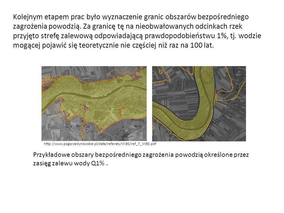 Kolejnym etapem prac było wyznaczenie granic obszarów bezpośredniego zagrożenia powodzią. Za granicę tę na nieobwałowanych odcinkach rzek przyjęto str