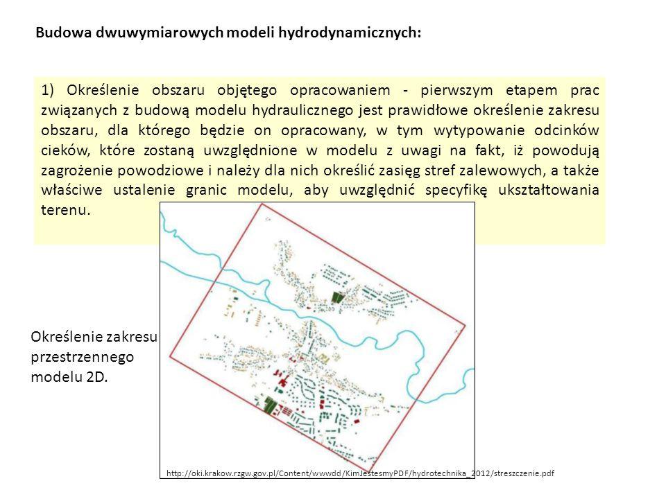 Budowa dwuwymiarowych modeli hydrodynamicznych: 1) Określenie obszaru objętego opracowaniem - pierwszym etapem prac związanych z budową modelu hydraul
