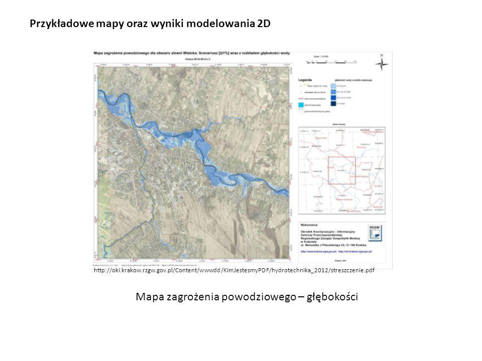 Przykładowe mapy oraz wyniki modelowania 2D http://oki.krakow.rzgw.gov.pl/Content/wwwdd/KimJestesmyPDF/hydrotechnika_2012/streszczenie.pdf Mapa zagroż