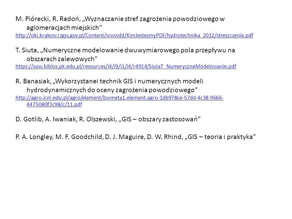 """M. Piórecki, R. Radoń, """"Wyznaczanie stref zagrożenia powodziowego w aglomeracjach miejskich"""" http://oki.krakow.rzgw.gov.pl/Content/wwwdd/KimJestesmyPD"""