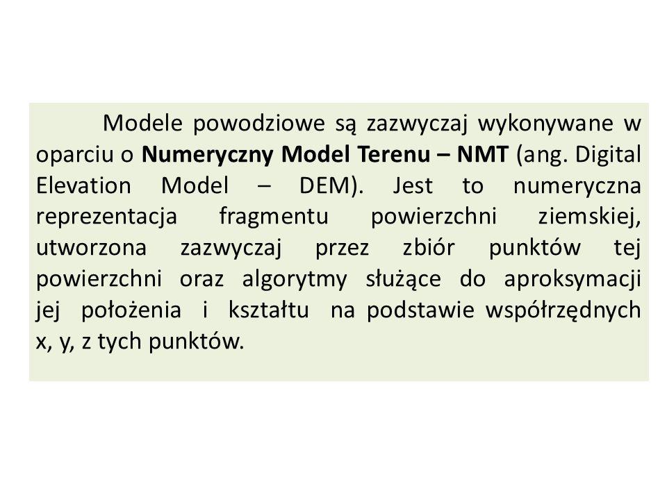 Modele powodziowe są zazwyczaj wykonywane w oparciu o Numeryczny Model Terenu – NMT (ang. Digital Elevation Model – DEM). Jest to numeryczna reprezent
