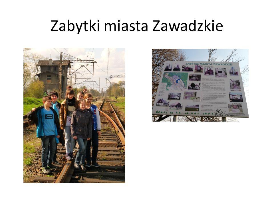 Zabytki miasta Zawadzkie