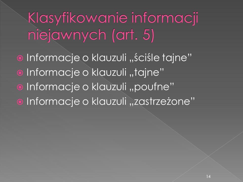 """ Informacje o klauzuli """"ściśle tajne""""  Informacje o klauzuli """"tajne""""  Informacje o klauzuli """"poufne""""  Informacje o klauzuli """"zastrzeżone"""" 14"""