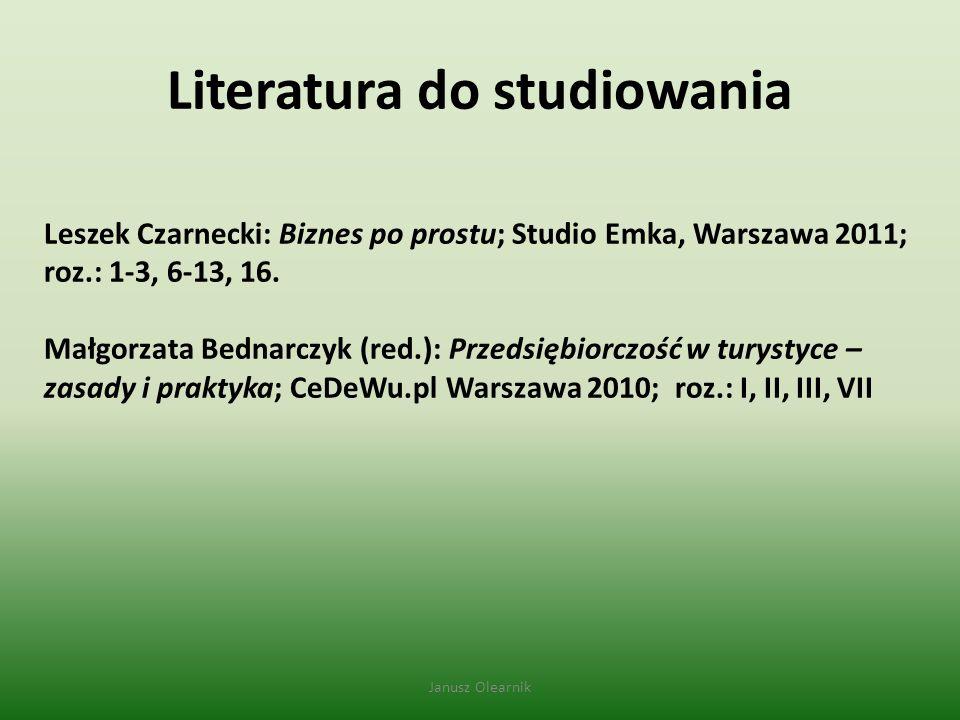 Literatura do studiowania Leszek Czarnecki: Biznes po prostu; Studio Emka, Warszawa 2011; roz.: 1-3, 6-13, 16. Małgorzata Bednarczyk (red.): Przedsięb