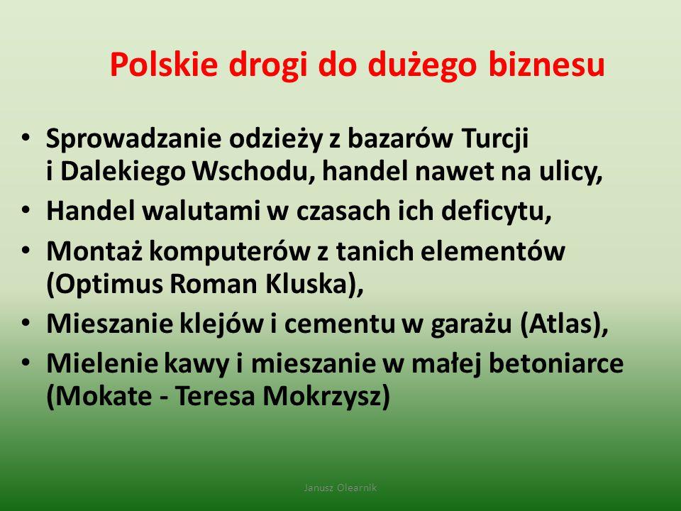 Polskie drogi do dużego biznesu Sprowadzanie odzieży z bazarów Turcji i Dalekiego Wschodu, handel nawet na ulicy, Handel walutami w czasach ich deficy