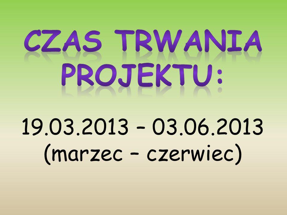 19.03.2013 – 03.06.2013 (marzec – czerwiec)
