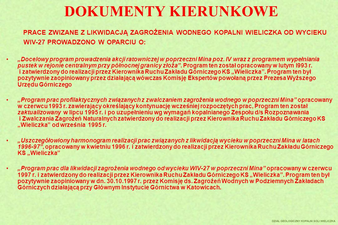 """DOKUMENTY KIERUNKOWE """"Docelowy program prowadzenia akcji ratowniczej w poprzeczni Mina poz. IV wraz z programem wypełniania pustek w rejonie centralny"""