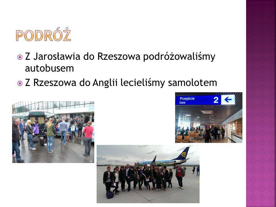  Z Jarosławia do Rzeszowa podróżowaliśmy autobusem  Z Rzeszowa do Anglii lecieliśmy samolotem