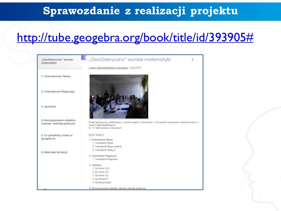 http://tube.geogebra.org/book/title/id/393905# Sprawozdanie z realizacji projektu