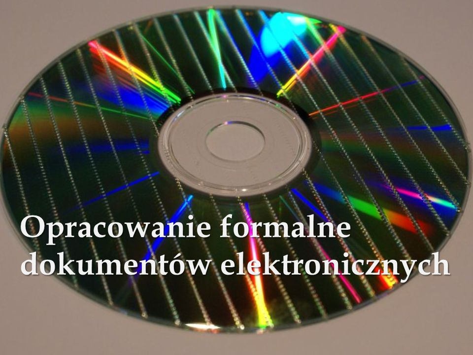 DOKUMENT ELEKRONICZNY Jest to dokument istniejący w postaci elektronicznej, dostępny za pomocą techniki komputerowej.