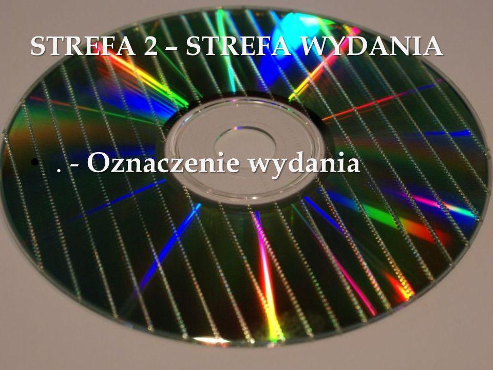 STREFA 2 – STREFA WYDANIA. - Oznaczenie wydania. - Oznaczenie wydania