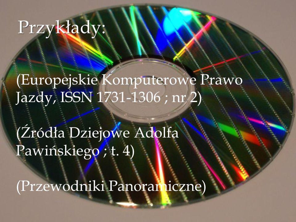 Przykłady: (Europejskie Komputerowe Prawo Jazdy, ISSN 1731-1306 ; nr 2) (Źródła Dziejowe Adolfa Pawińskiego ; t. 4) (Przewodniki Panoramiczne)