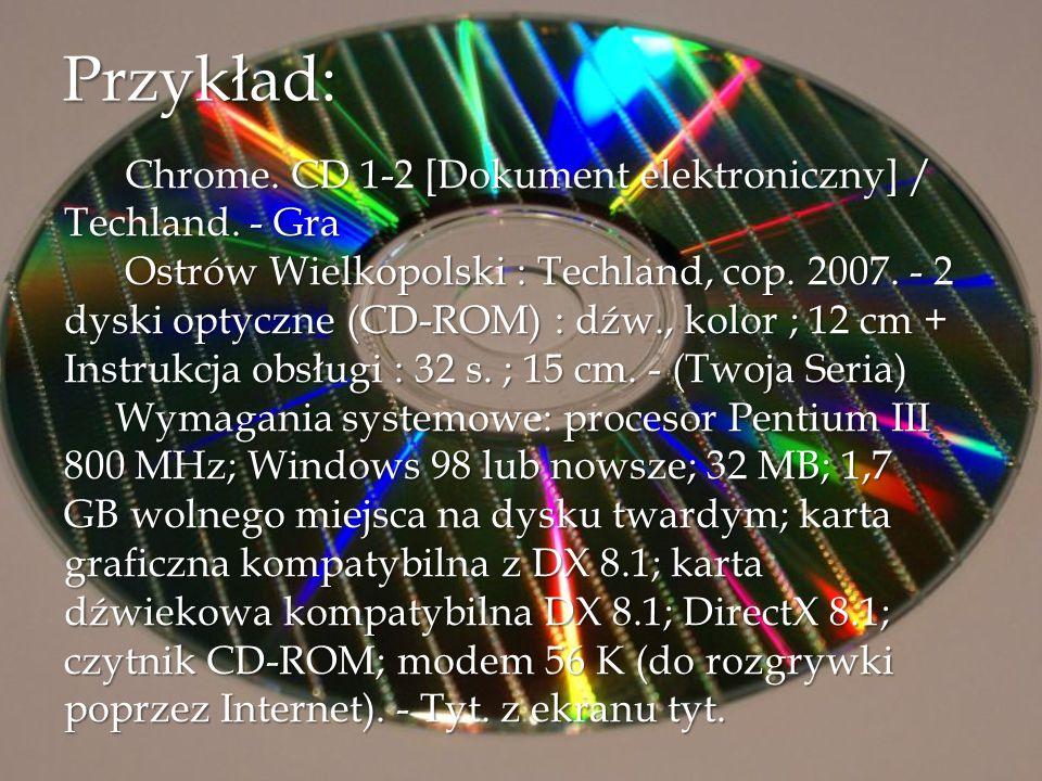 Przykład: Chrome. CD 1-2 [Dokument elektroniczny] / Techland. - Gra Chrome. CD 1-2 [Dokument elektroniczny] / Techland. - Gra Ostrów Wielkopolski : Te