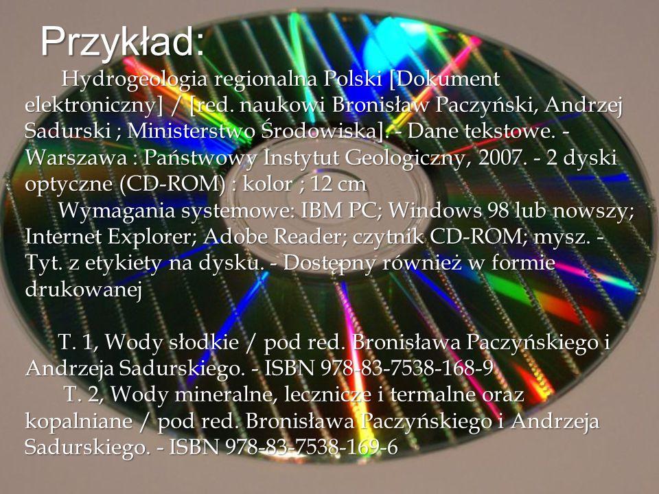 Przykład: Hydrogeologia regionalna Polski [Dokument elektroniczny] / [red. naukowi Bronisław Paczyński, Andrzej Sadurski ; Ministerstwo Środowiska]. -