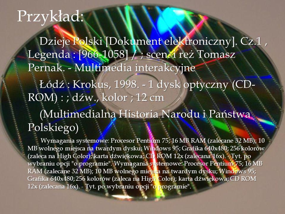 Przykład: Dzieje Polski [Dokument elektroniczny]. Cz.1, Legenda : [966-1058] / ; scen. i reż Tomasz Pernak. - Multimedia interakcyjne Dzieje Polski [D