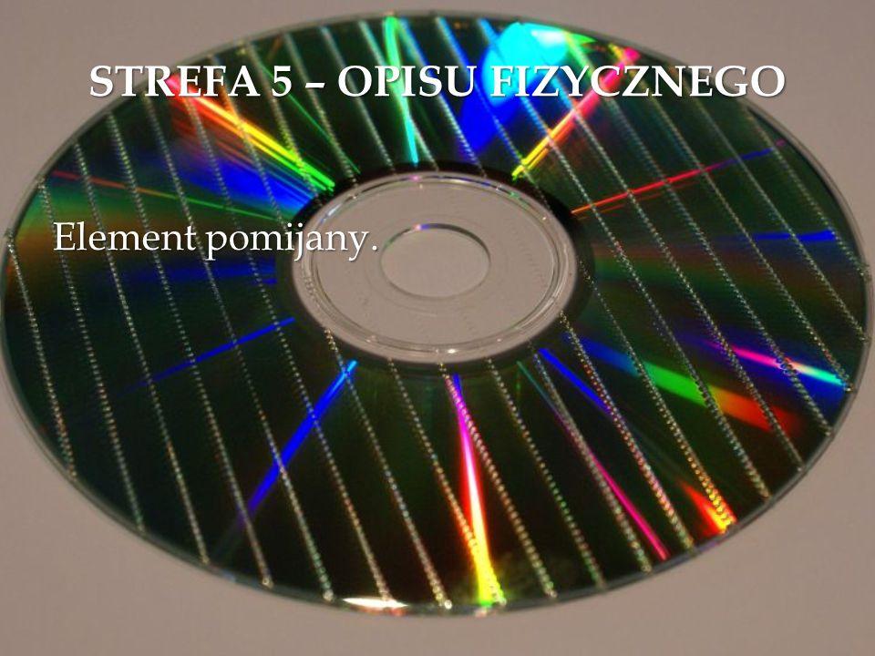 STREFA 5 – OPISU FIZYCZNEGO Element pomijany.