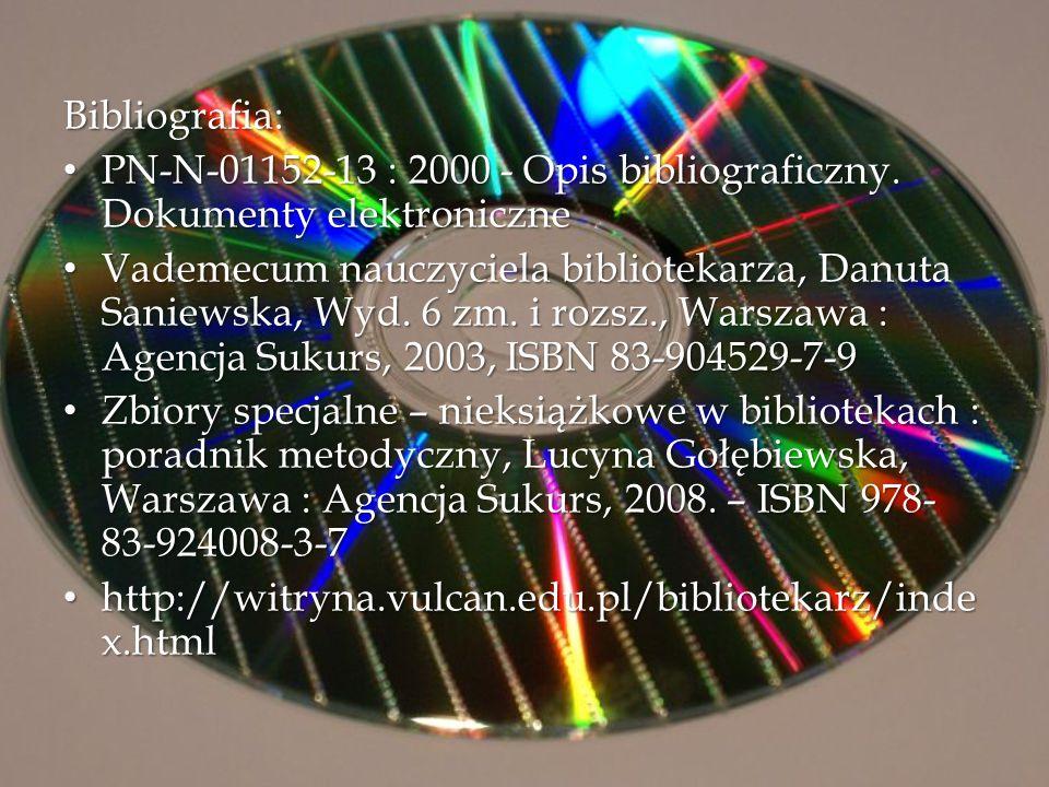 Bibliografia: PN-N-01152-13 : 2000 - Opis bibliograficzny. Dokumenty elektroniczne PN-N-01152-13 : 2000 - Opis bibliograficzny. Dokumenty elektroniczn