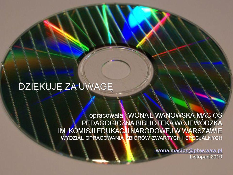 opracowała: IWONA LIWANOWSKA-MACIOS PEDAGOGICZNA BIBLIOTEKA WOJEWÓDZKA IM. KOMISJI EDUKACJI NARODOWEJ W WARSZAWIE opracowała: IWONA LIWANOWSKA-MACIOS