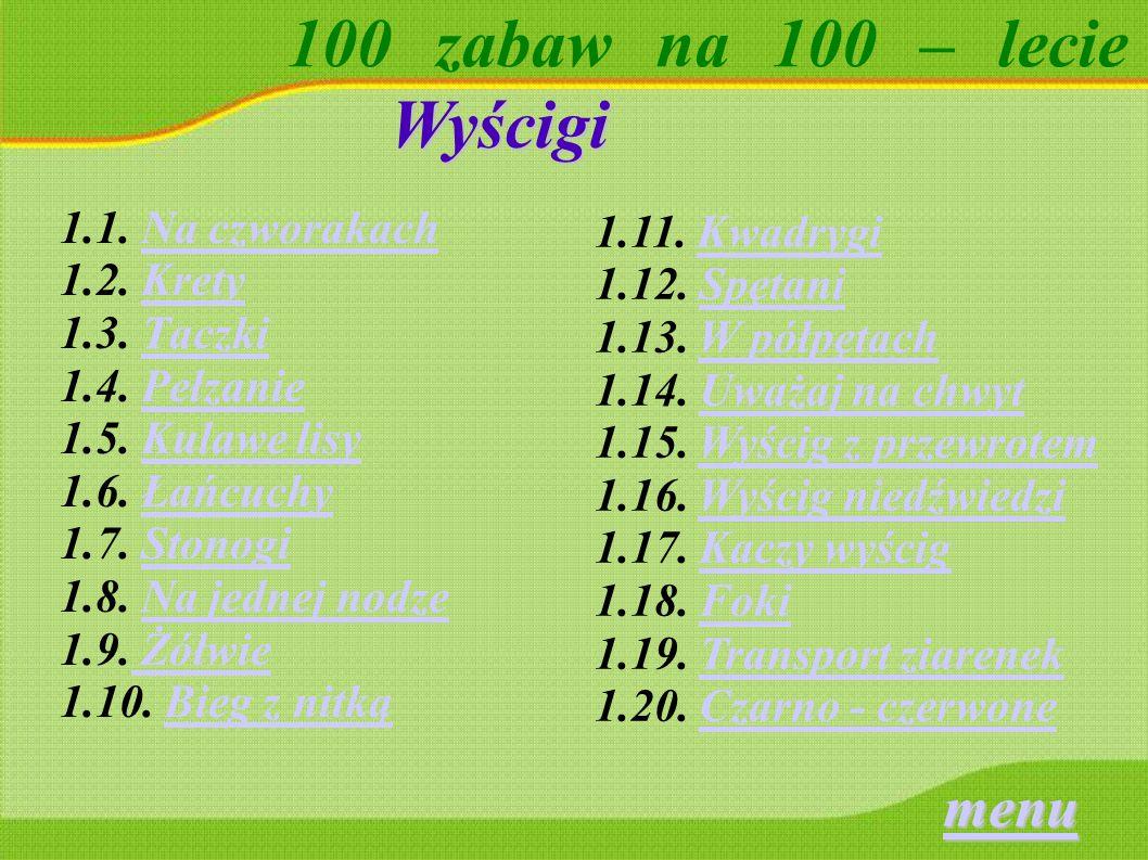 100 zabaw na 100 – lecie Kwadrygi Do zawodów potrzebne są kije o długości około dwóch metrów.