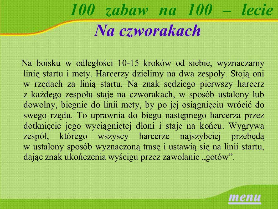 100 zabaw na 100 – lecie Zbieracze jagód Zastęp dzieli się na dwie grupy.