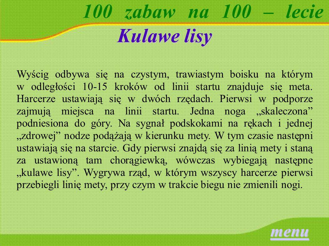 100 zabaw na 100 – lecie ZIMBABWE – Zgubione buty (zabawa zuchowa) (zabawa zuchowa) Zabawę prowadzimy w szóstkach.