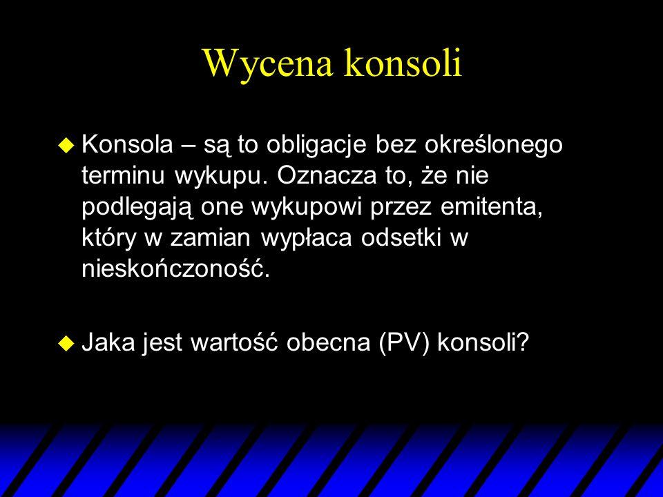 Wycena konsoli u Konsola – są to obligacje bez określonego terminu wykupu.