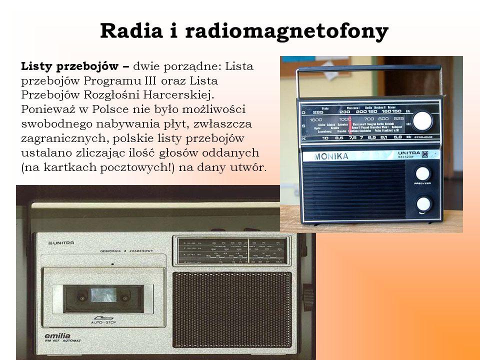 Radia i radiomagnetofony Listy przebojów – dwie porządne: Lista przebojów Programu III oraz Lista Przebojów Rozgłośni Harcerskiej. Ponieważ w Polsce n