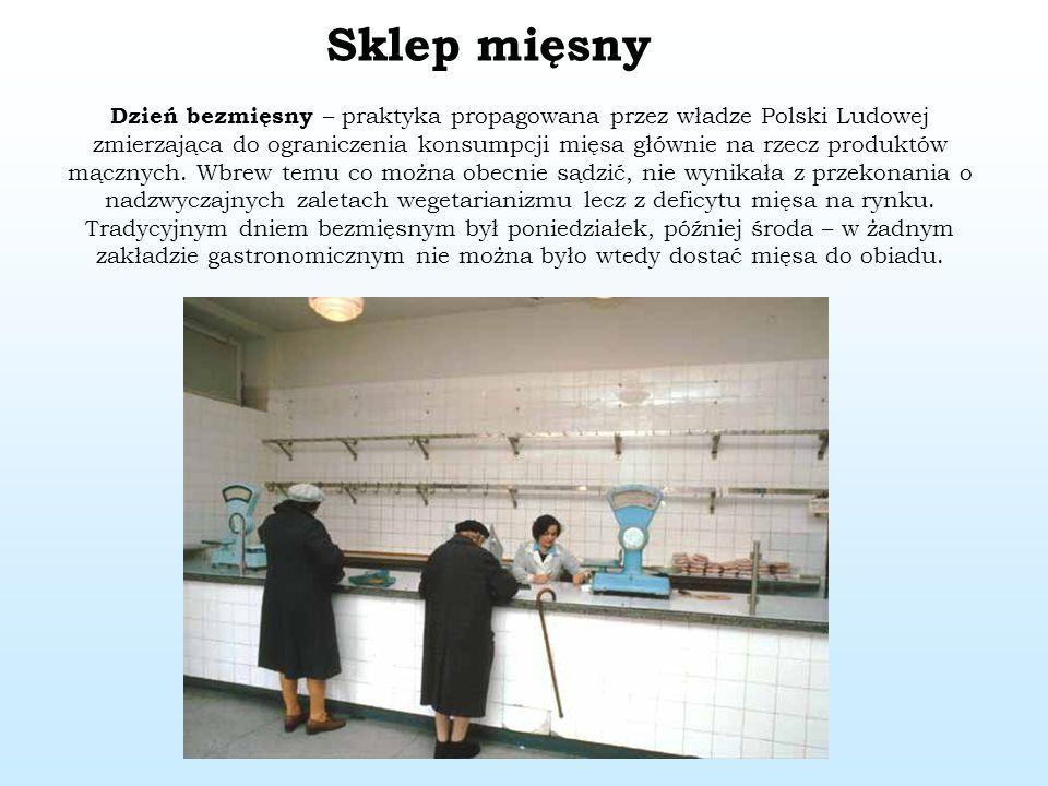 Sklep mięsny Dzień bezmięsny – praktyka propagowana przez władze Polski Ludowej zmierzająca do ograniczenia konsumpcji mięsa głównie na rzecz produktó