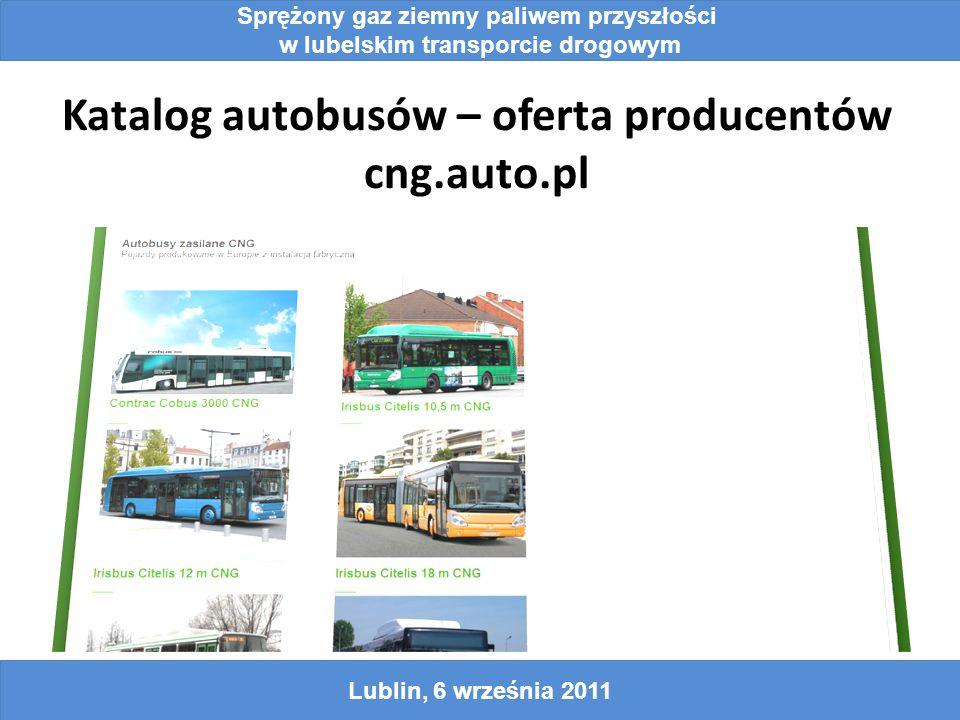 Katalog autobusów – oferta producentów cng.auto.pl Sprężony gaz ziemny paliwem przyszłości w lubelskim transporcie drogowym Lublin, 6 września 2011