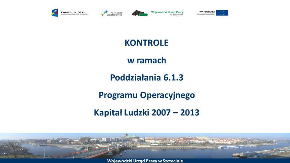 KONTROLE w ramach Poddziałania 6.1.3 Programu Operacyjnego Kapitał Ludzki 2007 – 2013