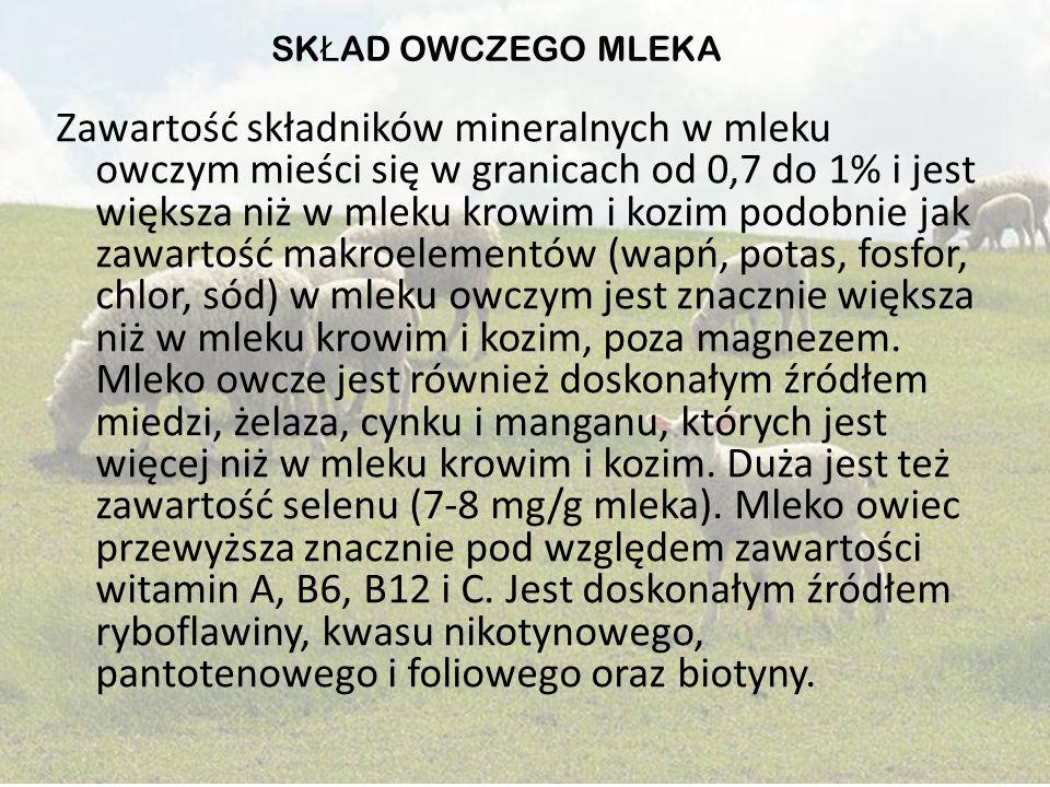 Zawartość składników mineralnych w mleku owczym mieści się w granicach od 0,7 do 1% i jest większa niż w mleku krowim i kozim podobnie jak zawartość m