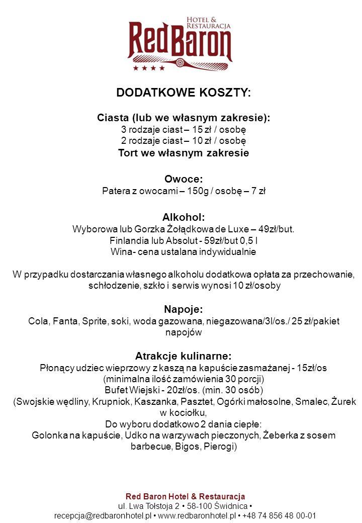 Red Baron Hotel & Restauracja ul. Lwa Tołstoja 2 58-100 Świdnica recepcja@redbaronhotel.pl www.redbaronhotel.pl +48 74 856 48 00-01 DODATKOWE KOSZTY: