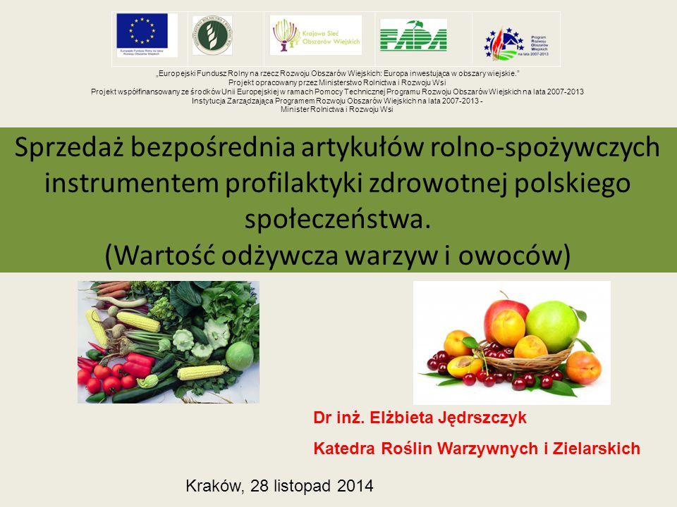 Sprzedaż bezpośrednia artykułów rolno-spożywczych instrumentem profilaktyki zdrowotnej polskiego społeczeństwa. (Wartość odżywcza warzyw i owoców) Dr