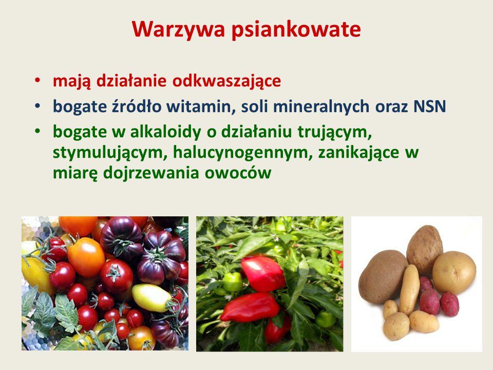 Warzywa psiankowate mają działanie odkwaszające bogate źródło witamin, soli mineralnych oraz NSN bogate w alkaloidy o działaniu trującym, stymulującym