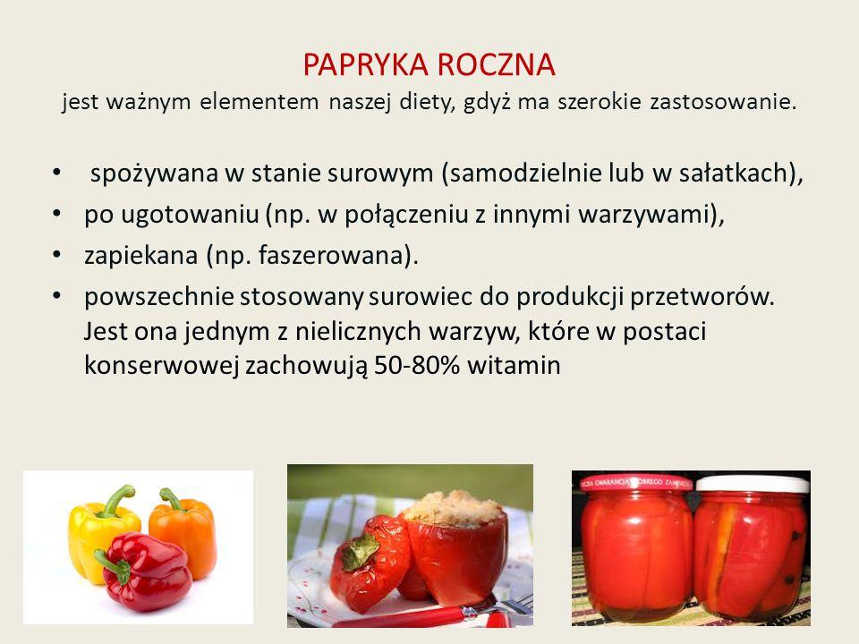 PAPRYKA ROCZNA jest ważnym elementem naszej diety, gdyż ma szerokie zastosowanie. spożywana w stanie surowym (samodzielnie lub w sałatkach), po ugotow