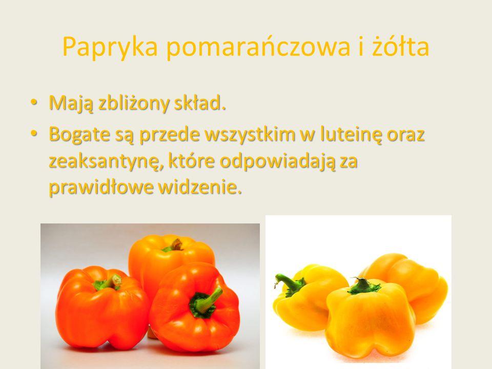 Papryka pomarańczowa i żółta Mają zbliżony skład. Mają zbliżony skład. Bogate są przede wszystkim w luteinę oraz zeaksantynę, które odpowiadają za pra