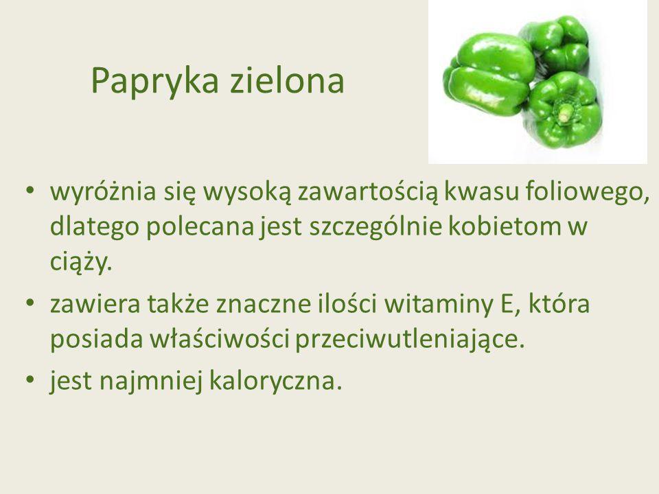 Papryka zielona wyróżnia się wysoką zawartością kwasu foliowego, dlatego polecana jest szczególnie kobietom w ciąży. zawiera także znaczne ilości wita