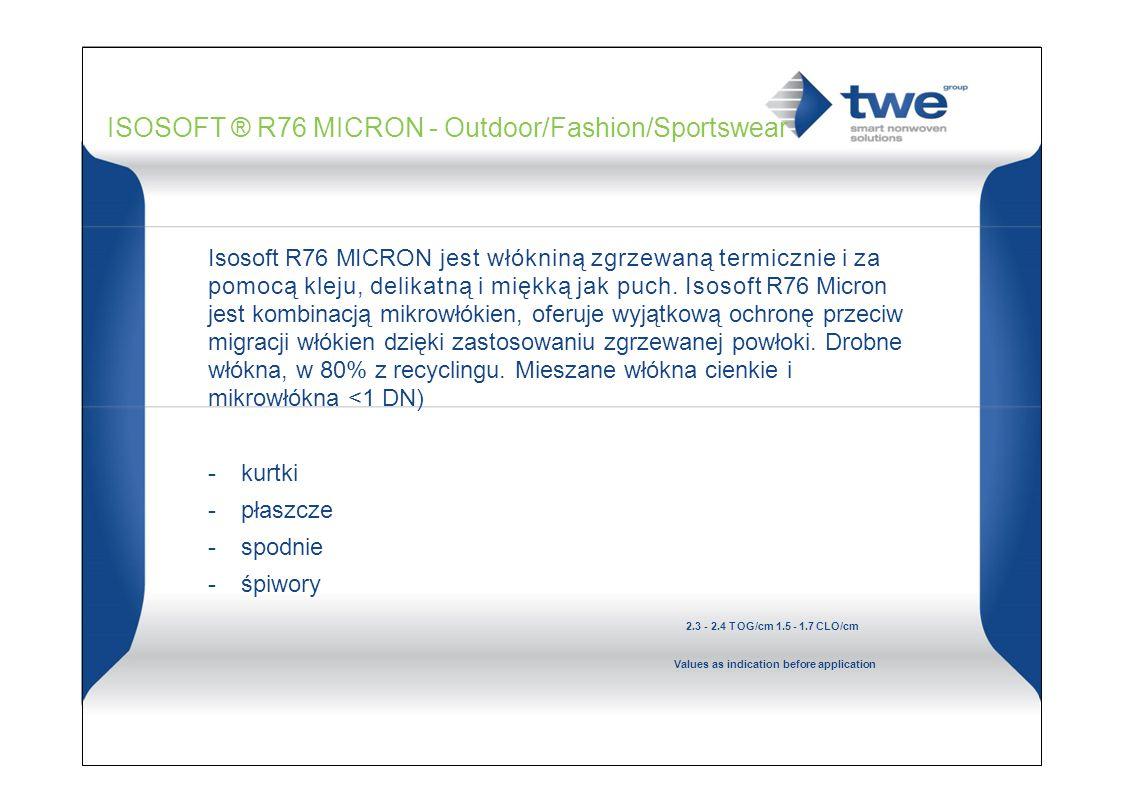 ISOSOFT ® R76 MICRON - Outdoor/Fashion/Sportswear Isosoft R76 MICRON jest włókniną zgrzewaną termicznie i za pomocą kleju, delikatną i miękką jak puch.