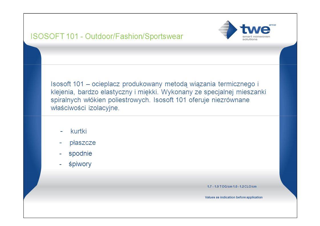 ISOSOFT 101 - Outdoor/Fashion/Sportswear Isosoft 101 – ocieplacz produkowany metodą wiązania termicznego i klejenia, bardzo elastyczny i miękki.
